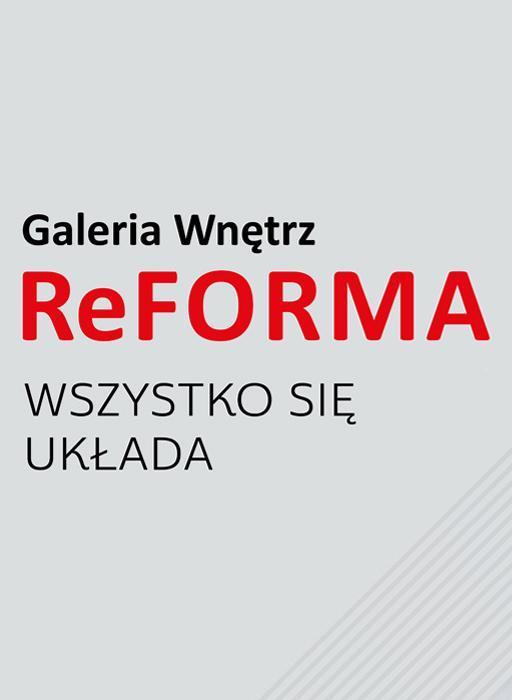 Reforma - wszystkosię układa